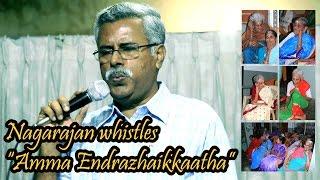 Nagarajan whistles Amma Endrazhaikkaatha