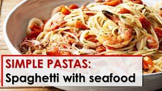 Simple Pastas: Spaghetti with Seafood