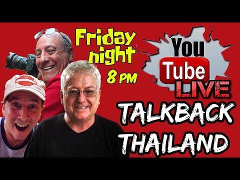TalkBack Thailand * #Livestream * (Bangkok, Pattaya) with Kev-in-Thailand and Thailand Unplugged