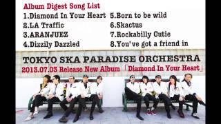 TOKYO SKA PARADISE ORCHESTRA 2013.07.03 Release Album「Diamond In Y...