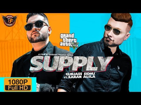 SUPPLY (ft.Karan Aujla Gurjass Sidhu) ll Punjabi GTA Video Song 2019 ll Birring Productions