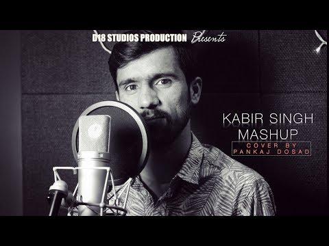 kabir-singh-mashup-cover-||-tujhe-kitna-chahne-lage-||-tera-ban-jaunga-||-pankaj-dosad