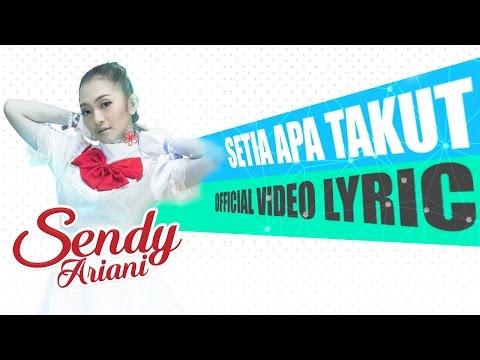 Setia Apa Takut [Official Video Lyric]