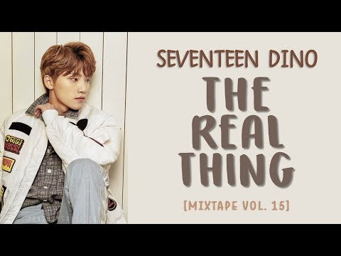 [LYRICS/가사] SEVENTEEN (세븐틴) DINO - THE REAL THING [Mixtape Vol. 15]