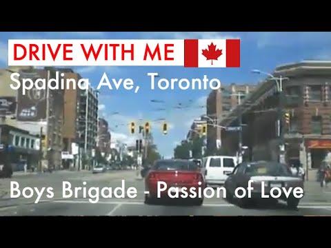Boys Brigade - Passion of Love (on the radio while on Spadina)