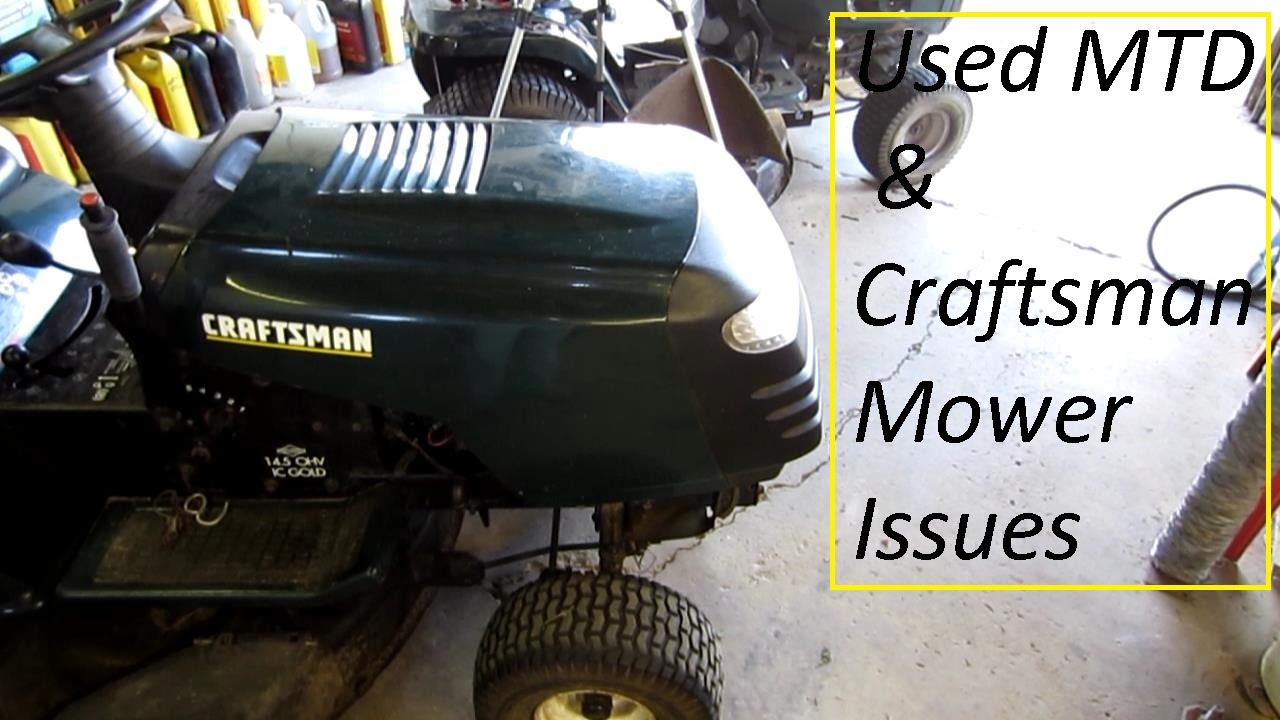 used craftsman and mtd mower problems - youtube