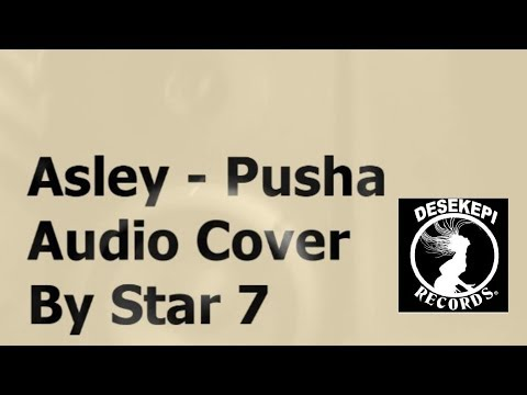 Aslay - Pusha (Official Audio/Video Cover by Star 7)