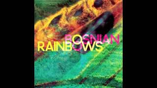 Bosnian Rainbows (Full Album)