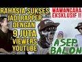EKSKLUSIF! Rahasia Sukses ASEP BALON, Rapper dengan 9 juta viewers youtube!