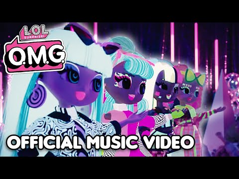 L.O.L. Surprise! O.M.G. Dolls | NEW Extra (Like O.M.G.) Official Music Video
