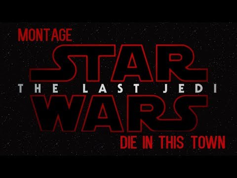 The Last Jedi Montage II Die in this town (Selfmade)