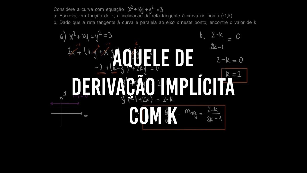 Aquele de derivação implícita com k