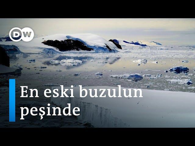 Norveçli araştırmacılar Dünya'nın en eski buzulunun peşinde - DW Türkçe