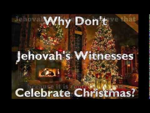 Jehovah Witness Christmas.Why Don T Jehovah S Witnesses Celebrate Christmas Youtube