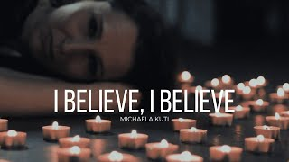 I Believe, I Believe - Michaela Kuti (official musicvideo)