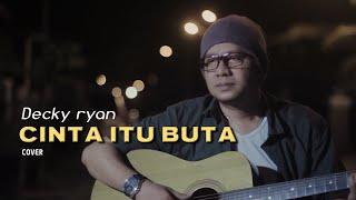 Cinta Itu Buta - U.K's Cover By Decky Ryan | Lagu Akustik Kenangan Cover Terbaru