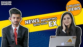 News reporting with your Ex || SwaggerSharma