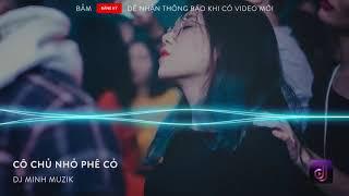 [ Nhạc Dj ] Tập 1 Cô Chủ Nhỏ Phê Cỏ   Nguyễn Quốc Tuấn