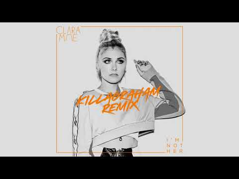 Clara Mae - I'm Not Her (KillaGraham Remix) [Official Audio]