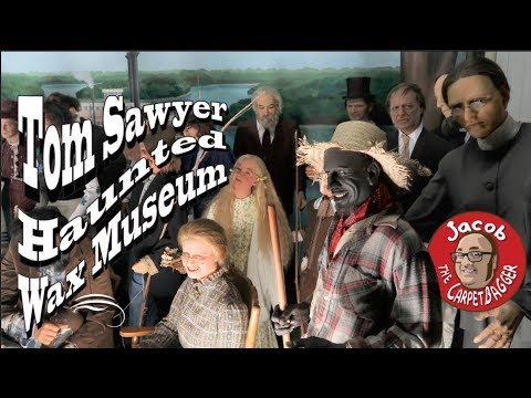 Haunted Wax Museum - Featuring Tom Sawyer and Friends