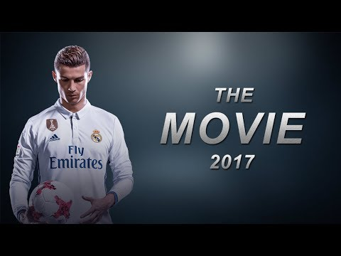 Cristiano Ronaldo - The Movie 2017 ● The Greatest