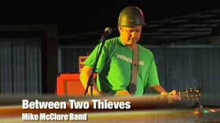 Mike McClure Band  - Between Two Thieves