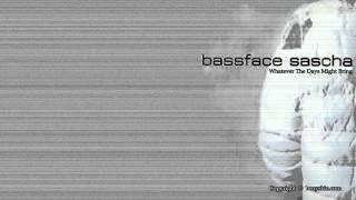 Bassface Sascha - Whatever The Days Might Bring / by Beny Skin /