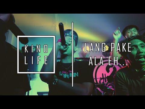 KINO LIFE - LANG PAKE ALA EH