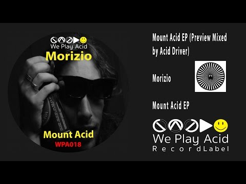 Morizio - Mount Acid EP (Preview Mixed by Acid Driver)