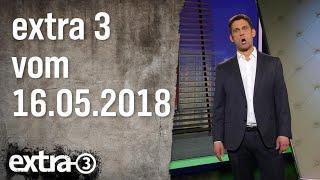 Extra 3 vom 16.05.2018