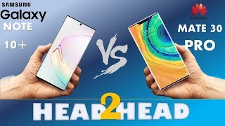 Samsung Galaxy NOTE 10 + VS HUAWEI MATE 30 PRO