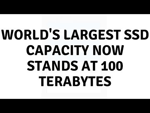Daily Tech News - World's largest SSD capacity now stands at 100 TERABYTES