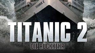 Titanic 2 - Die Rückkehr (2010) [Drama] | Film (deutsch)