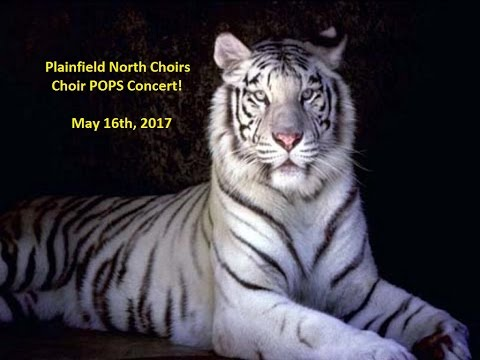 2017 Spring Plainfield North High School Final Choir Concert