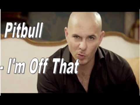 Pitbull - I'm Off That (official lyrics)
