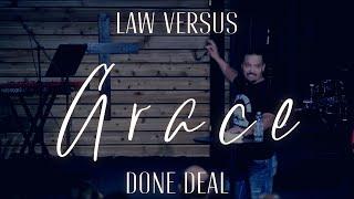 Law VS Grace: Done Deal