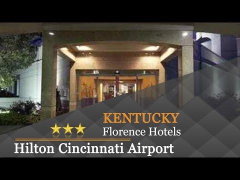 Hilton Cincinnati Airport - Florence Hotels, Kentucky