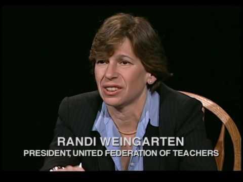The Open Mind: Teacher, Teacher... with Randi Weingarten, United Federation of Teachers