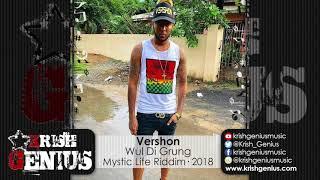 Vershon - Wul Di Grung [Mystic Life Riddim] January 2018