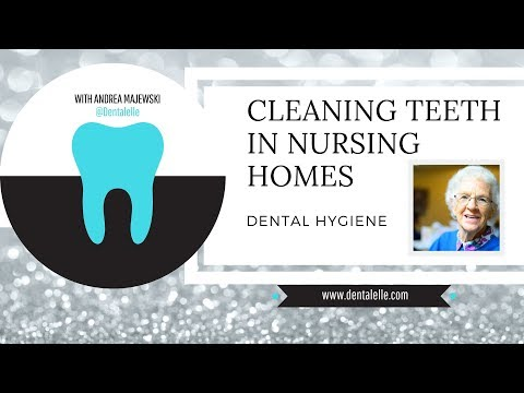 Dental Hygienists Clean Teeth in Nursing Homes - How to Get Started and What to Expect!