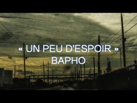 Un peu d'espoir - BAPHO (HD) - rap franco