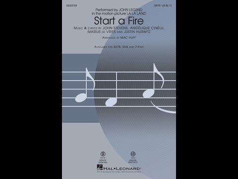 Start a Fire (SATB) - Arranged by Mac Huff
