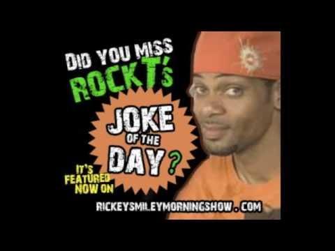 @RickeySmiley Morning Show - ROCK T JOKE OF THE DAY