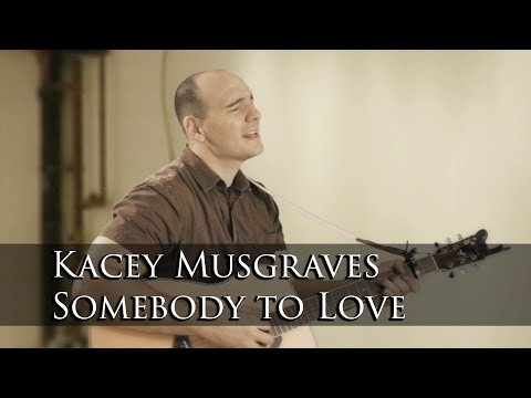 Kacey Musgraves - Somebody to Love (Acoustic Music Video Cover by Mike Peralta)