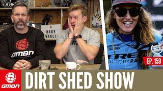 Kings & Queens of Crankworx | Dirt Shed Show Ep. 159