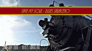 Blues Saraceno - Save My Soul ( Southern 4501 Music Video )