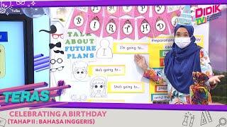 Teras (2021) | Tahap II: Bahasa Inggeris – Celebrating a Birthday
