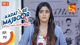 Aadat Se Majboor - Ep 70 - Webisode - 8th January, 2018