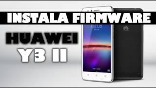 Instala Firmware Huawei Y3II /Revive tu celular - Rom Stock