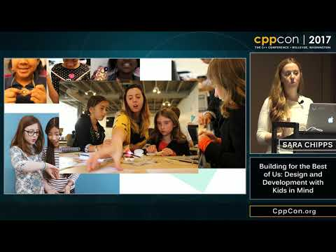 """CppCon 2017: Sara Chipps """"Building for the Best of Us: Design and Development with Kids in Mind"""""""